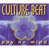 Pay No Mind von Culture Beat