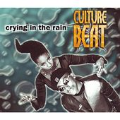 Crying in the Rain de Culture Beat