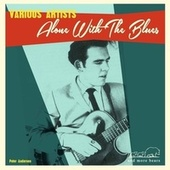 Alone with the Blues von Various Artists