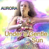 Under a Gentle Sun fra Aurora