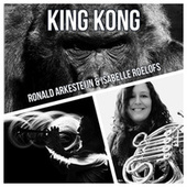 King Kong (For Trumpet, Flugelhorn and French Horn) von Ronald Arkesteijn