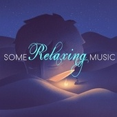 Some Relaxing Music by Various Artists