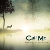 Call Me by Kimberly and Alberto Rivera