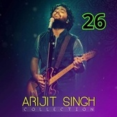 Collections, Vol. 26 by Arijit Singh
