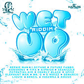 Wet Up Riddim von Various Artists