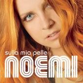 Sulla Mia Pelle Deluxe Edition by Noemi