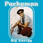 Big Energy by Pachyman