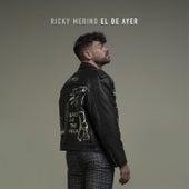 El De Ayer de Ricky Merino