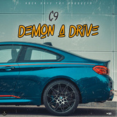 Demon A Drive by C-9