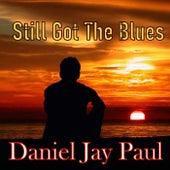 Still Got the Blues von Daniel Jay Paul