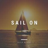 Sail On by Hulk Black
