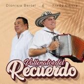 Vallenatos del Recuerdo de Dionisio Bertel Y Fredy Sierra