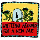 Waiting Around for a New Me by Woods