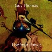 Use Your Power von Guy Thomas