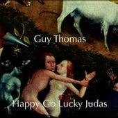 Happy Go Lucky Judas von Guy Thomas