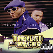 Welcome To Our World de Timbaland & Magoo