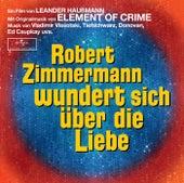 Robert Zimmermann wundert sich über die Liebe von Various Artists