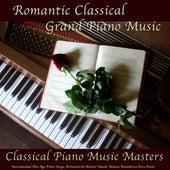 Romantic Classical Grand Piano Music, Instrumental New Age Piano Songs, Romantische Klavier Musik, Música Romántica De Piano by Classical Piano Music Masters