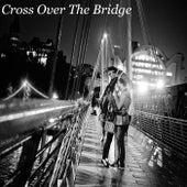 Cross Over The Bridge de Various Artists