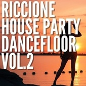 Riccione House Party Dancefloor Vol.2 by Various Artists