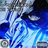 Uncivilized by 211 Tekionz
