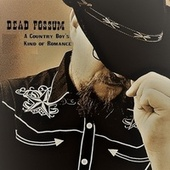 A Country Boy's Kind of Romance by Dead possum