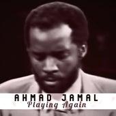 Playing Again by Ahmad Jamal