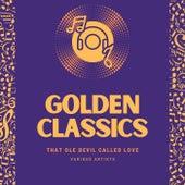 That Ole Devil Called Love (Golden Classics) von Various Artists