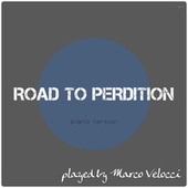 Road to Perdition (Music Inspired by the Film) (Piano Version) by Marco Velocci
