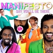 Say You'll Be There van Manifesto