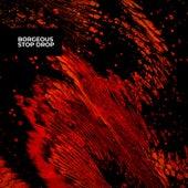 Stop Drop von Borgeous