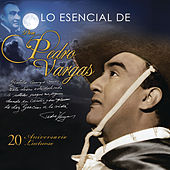 Lo Esencial de Don Pedro Vargas by Various Artists