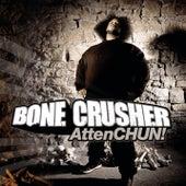 AttenCHUN! by Bone Crusher