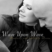 Wave Upon Wave by Kimberly and Alberto Rivera