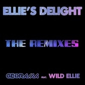 Ellie's Delight: The Remixes by Georama