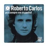 Pra Sempre Em Espanhol - Vol. 2 de Roberto Carlos