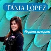 No Quieren Que Te Quiera (Cover) by Tania López