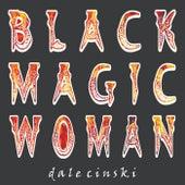 Black Magic Woman von Dale Cinski