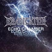 Echo Chamber by Eradicator