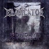 Mondays for Murder by Eradicator