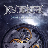 Driven by Illusion by Eradicator