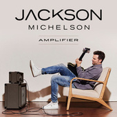 Amplifier by Jackson Michelson