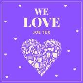 We Love Joe Tex by Joe Tex