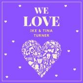 We Love Ike & Tina Turner by Ike Turner