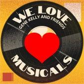 We Love Musicals de Gene Kelly and Friends