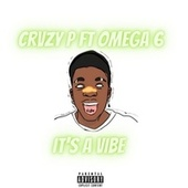 It's A Vibe by Crvzy P