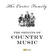 The Origins Of Country Music by The Carter Family