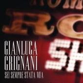 Sei Sempre Stata Mia de Gianluca Grignani