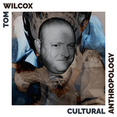 Cultural Anthropology by Tom Wilcox