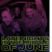 Late Nights In The Middle Of June by Various Artists